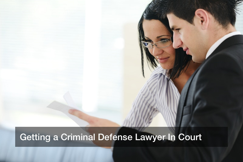 Getting a Criminal Defense Lawyer In Court