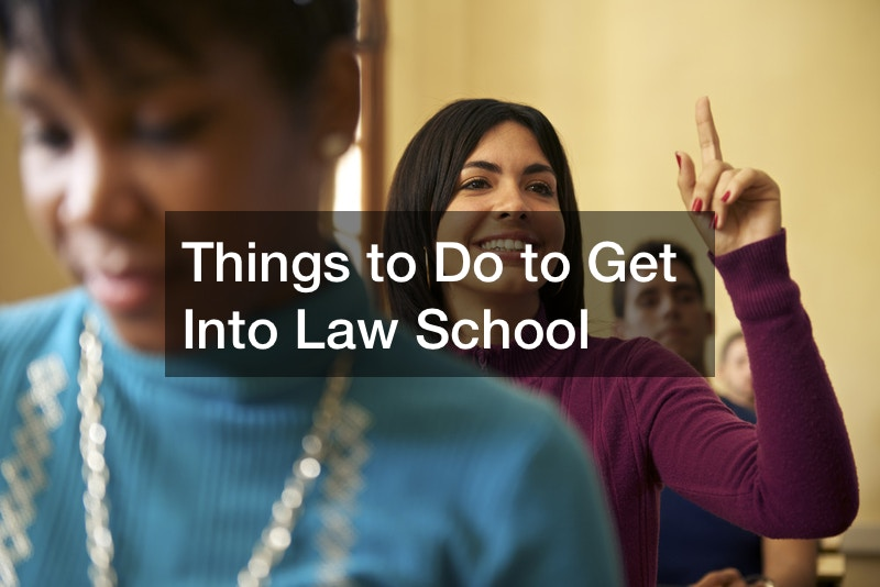 Things to Do to Get Into Law School