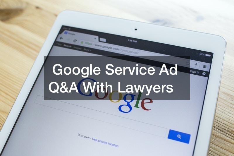 Google Service Ad QandA With Lawyers