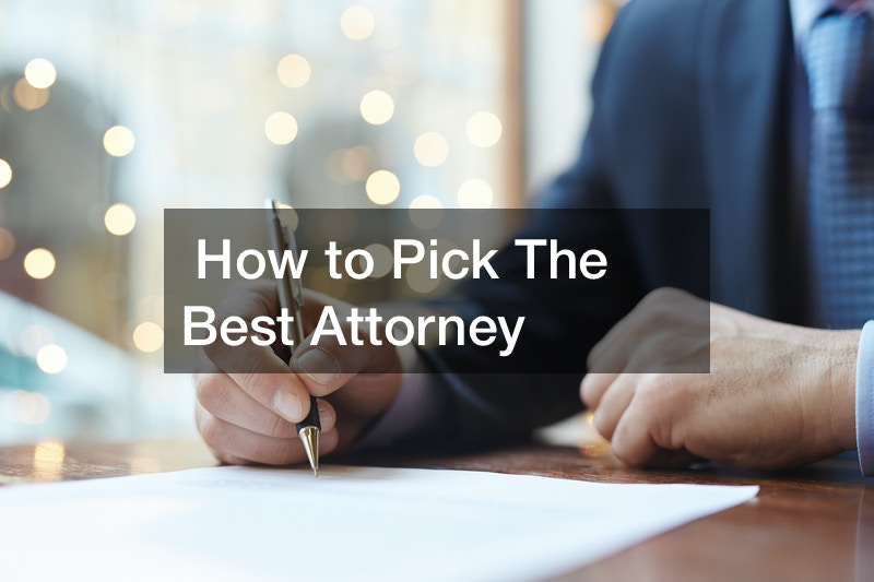 How to Pick The Best Attorney